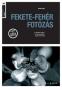Präkel, David : Fekete-fehér fotózás (A fotográfia alapjai)